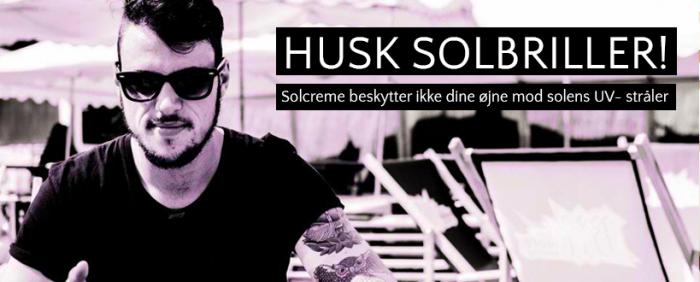 HUSK SOLBRILLER!